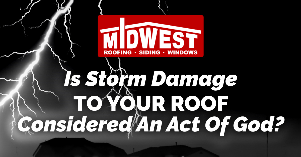 Is Storm Damage To Your Roof Considered An Act Of God?